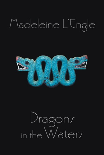 Madeleine L'Engle - Dragons in the Waters