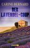 Der Lavendel-Coup - Carine Bernard