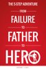 Grant Cox - The 5-Step Adventure from Failure to Father to Hero  arte