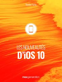 Les nouveautés d'iOS 10