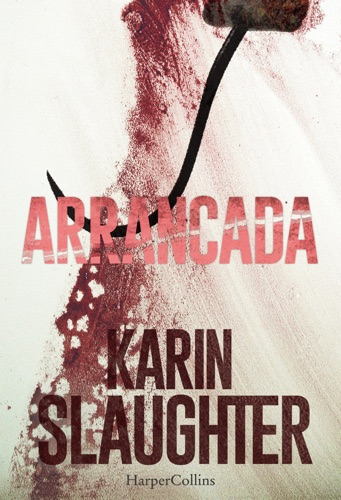 Karin Slaughter - Arrancada