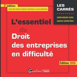 LESSENTIEL DU DROIT DES ENTREPRISES EN DIFFICULTé 2018