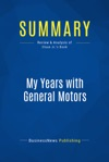 Summary My Years With General Motors