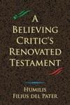 A Believing Critics Renovated Testament