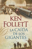 Ken Follett - La caída de los gigantes (The Century 1) portada