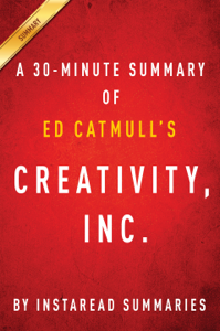 Creativity, Inc. by Ed Catmull - A 30-minute Summary Libro Cover
