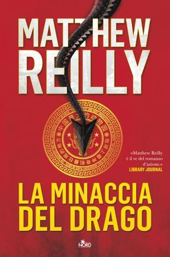 Matthew Reilly - La minaccia del drago