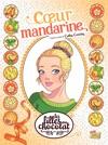 Les Filles Au Chocolat - Tome 3 - Cur Mandarine