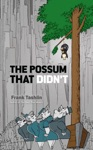 The Possum That Didnt
