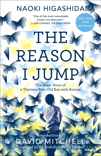 The Reason I Jump - Naoki Higashida, Ka Yoshida & David Mitchell book cover