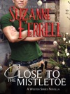 Close To The Mistletoe A Westen Series Novella