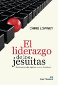 El liderazgo de los jesuitas. Autoconciencia, ingenio, amor, heroísmo Book Cover