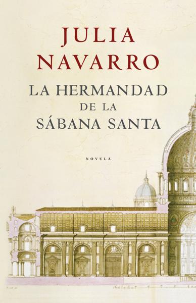 La hermandad de la Sábana Santa by Julia Navarro