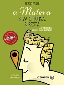 A Matera si va, si torna, si resta da Sergio Fadini