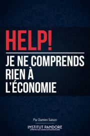 HELP! Je ne comprends rien à l'économie