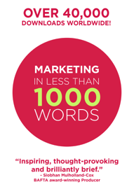 Marketing In Less Than 1000 Words book