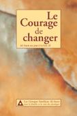 Le Courage de changer : Al-Anon un jour à la fois, II