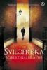 Sviloprejka - Robert Galbraith