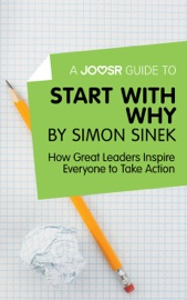 A Joosr Guide To Start With Why By Simon Sinek