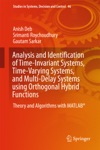 Analysis And Identification Of Time-Invariant Systems Time-Varying Systems And Multi-Delay Systems Using Orthogonal Hybrid Functions