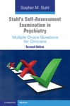 Stahls Self-Assessment Examination In Psychiatry Second Edition