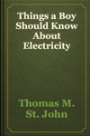 Things A Boy Should Know About Electricity