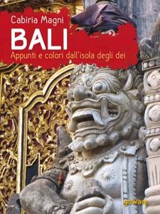 Bali. Appunti e colori dall'isola degli dei Book Cover