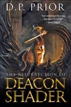 The Resurrection Of Deacon Shader