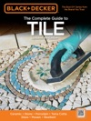 Black  Decker The Complete Guide To Tile 4th Edition