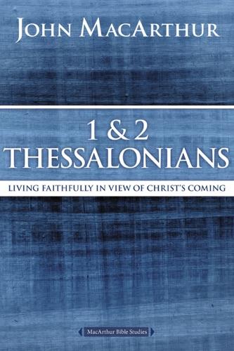 John F. MacArthur - 1 and 2 Thessalonians and Titus