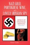 Nazi Gold Portuguese Wine And A Lovely Russian Spy