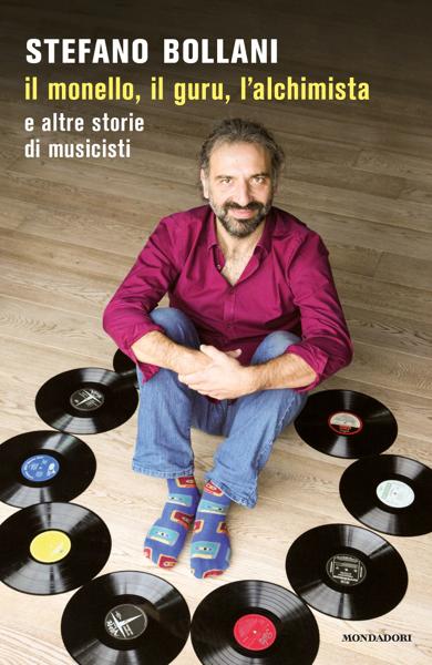 Il monello, il guru, l'alchimista e altre storie di musicisti da Stefano Bollani