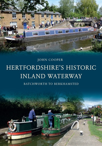 John Cooper - Hertfordshire's Historic Inland Waterway