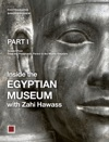 Inside The Egyptian Museum With Zahi Hawass