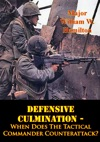 Defensive Culmination - When Does The Tactical Commander Counterattack