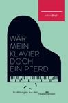 Wr Mein Klavier Doch Ein Pferd
