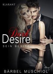 Download and Read Online Dark Desire - Sein Besitz. Erotischer Roman