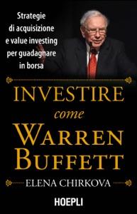 Investire come Warren Buffett da Elena Chirkova