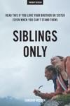 Siblings Only