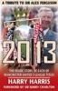 2013: A Tribute To Sir Alex Ferguson