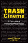 Trash Cinema A Celebration Of Overlooked Masterpieces