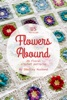 Flowers Abound: 20 Floral Crochet Patterns US Version