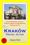 Krakow Poland Travel Guide - Sightseeing Hotel Restaurant  Shopping Highlights Illustrated