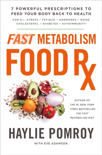 Haylie Pomroy - Fast Metabolism Food Rx