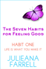 The Seven Habits - Habit One - Life is What You Make It - Julieana Farrell