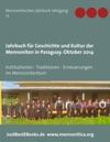 Jahrbuch Fr Geschichte Und Kultur Der Mennoniten In Paraguay Jahrgang 15 Oktober 2014