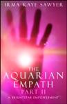 The Aquarian Empath Part II A BrightStar Empowerment