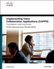 Implementing Cisco Collaboration Applications (CAPPS)