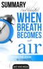 Paul Kalanithi's When Breath Becomes Air  Summary