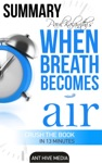 Paul Kalanithis When Breath Becomes Air  Summary